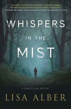 When Your Characters Need Therapy: Please welcome back guest Lisa Alber who writes the County Clare mysteries. Her debut novel, Kilmoon, was nominated for the Rosebud Award of Best First Novel. Kirkus calls her second novel, Whisper… Great Books To Read, I Love Books, Good Books, Best Mysteries, Thriller Books, Mystery Novels, First Novel, Book Title, Book Nerd