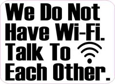 5in X 5in We Do Not Have Wi-Fi Sticker Vinyl Decal Business Sign Stickers