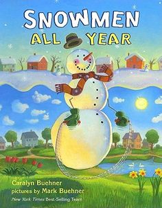 Snowmen All Year-haven't read this one yet, but I loved Snowmen At Night
