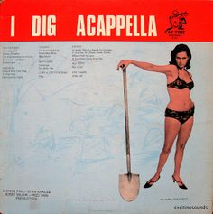 Various Artists - I Dig Acappella, Cat-Time ~ front cover, very rare record: Cover Art, Lp Cover, Vinyl Cover, Vinyl Cd, Vinyl Music, Vinyl Records, Vinyl Labels, Worst Album Covers, Music Album Covers
