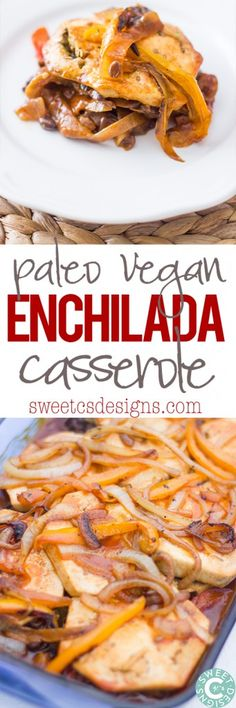 Paleo Vegan Enchilada Casserole- this is the tastiest dish for a group and is so easy to make!