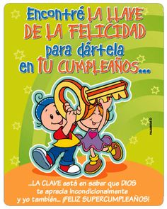 ENCONTRE LA LLAVE DE LA FELICIDAD Happy Birthday Posters, Happy Birthday Messages, Happy Birthday Images, Birthday Cards, Sweet Nothings, E Cards, Cute Quotes, Happy Day, Beautiful Words