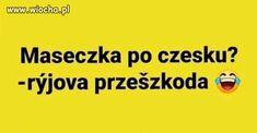 Polish Memes, Weekend Humor, Jokes, Funny, Haha, Text Posts, Polish Sayings, Humorous Sayings, Funny Sayings