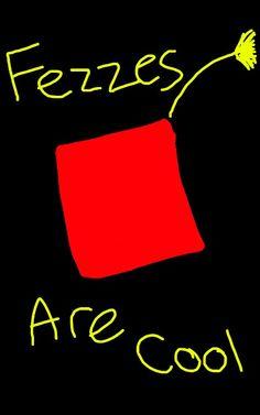 I wear fezzes now. :-)