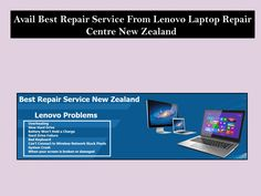 Avail best repair service from lenovo laptop repair centre new zealand Laptop Repair, Desktop Computers, New Zealand, Centre