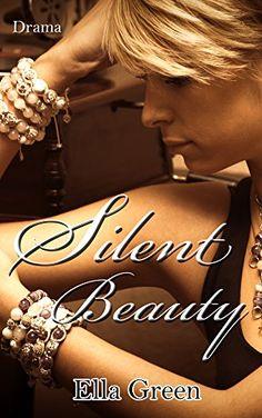 Silent Beauty (Silent Reihe 1) von Ella Green https://www.amazon.de/dp/B01LXYQ4FT/ref=cm_sw_r_pi_dp_x_SG85xb68WYKDZ