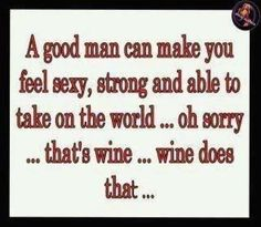 That's right....wine!!