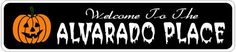 ALVARADO PLACE Lastname Halloween Sign - Welcome to Scary Decor, Autumn, Aluminum - 4 x 18 Inches by The Lizton Sign Shop. $12.99. Predrillied for Hanging. 4 x 18 Inches. Great Gift Idea. Rounded Corners. Aluminum Brand New Sign. ALVARADO PLACE Lastname Halloween Sign - Welcome to Scary Decor, Autumn, Aluminum 4 x 18 Inches - Aluminum personalized brand new sign for your Autumn and Halloween Decor. Made of aluminum and high quality lettering and graphics. Made to last...