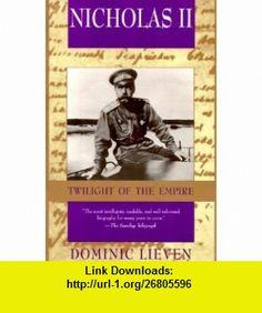 Nicholas II Twilight of the Empire (9780312143794) Dominic Lieven , ISBN-10: 0312143796  , ISBN-13: 978-0312143794 ,  , tutorials , pdf , ebook , torrent , downloads , rapidshare , filesonic , hotfile , megaupload , fileserve