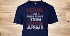 Discover Love Limited Edition T-Shirt only on Teespring - Free Returns and 100% Guarantee - Love At First  Sight Then Love Affair