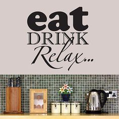 EAT DRINK RELAX - Vinyl Wall Art Sticker Decal, Kitchen