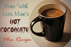 Hot Cocoalate Mix Recipe from The More With Less Mom  ~  Hot cocoa is based on powdered cocoa, hot chocolate is based on shavings or morsels of chocolate. So I dubbed this cocoalate. This recipe is a compromise, with a delectable taste and a combination of pricey and cheap chocolates.