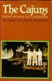 Great book about cajun history...The Cajuns, From Acadia to Louisiana by William Faulkner Bushton. #cajun #cajun_history