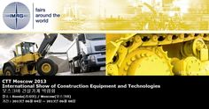 CTT Moscow 2013 International Show of Construction Equipment and Technologies 모스크바 건설기계 박람회