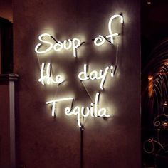 Modern Mexican restaurant in London with the greatest neon sign of all time: Soup of the day? sayings signs FFG Eats: Peyote, London's modern Mexican - Fashion Foie Gras