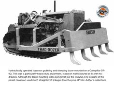 Hydraulically-operated Isaacson grubbing and stumping dozer mounted on a Cat Bucyrus Erie, Steam Boiler, Tractor Attachments, Crawler Tractor, Big Time, Heavy Equipment, Ark, Hampshire, Tractors