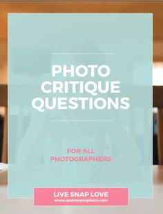 PHOTO CRITIQUE CHECKLIST - Learn how to critique your own images with this handy checklist.