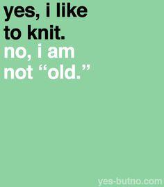 Knitting/Crocheting is not just for Older Intelligent Women!