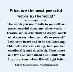 Tap into the subliminal power of words. Here's how to change the way you speak and think to improve the way you feel. Good Life Quotes, Quotes To Live By, Best Quotes, Happiness Quotes, Inner Strength Quotes, Wife Quotes, Friend Quotes, Quotes Quotes, Best Friendship Quotes