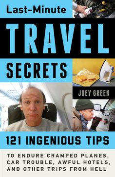 Last-Minute Travel Secrets: 121 Ingenious Tips to Endure Cramped Planes Car Trouble Awful Hotels and Other Trips from (eBook) Packing Tips For Travel, Travel Advice, Budget Travel, Travel Hacks, Packing Ideas, Europe Packing, Traveling Europe, Backpacking Europe, Packing Lists