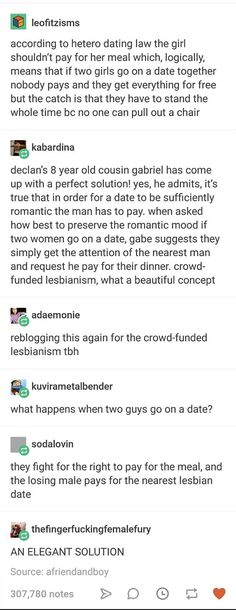 And,and he has to pull out their chairs! now everyone's happy!<<< ideal situation for double dates. and heteros think it's two straight dates, but nah, it's gay Tumblr Stuff, My Tumblr, Tumblr Funny, Tumblr Posts, Funny Memes, Hilarious, Bi Memes, Funny Quotes, Goals Tumblr