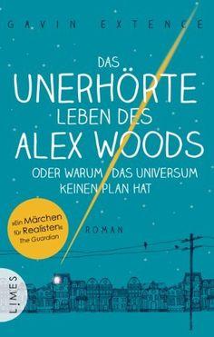 Das unerhörte Leben des Alex Woods oder warum das Universum keinen Plan hat: Roman von Gavin Extence, http://www.amazon.de/dp/B00HA9NHV8/ref=cm_sw_r_pi_dp_JO70ub07DMRM3