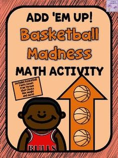 "Use this ADD 'EM UP! game as a ""SLAM DUNK"" way to practice math skills and learn some BASKETBALL facts. Product includes both NBA and NCAA facts. Great for March Madness!! This is the newest edition in my ADD 'EM UP! math series! This is a fun, hands-on way for"