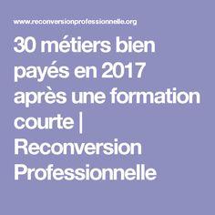 30 métiers bien payés en 2017 après une formation courte | Reconversion Professionnelle
