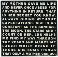 My mom always provided for me - and continues to do so everyday - even though she is not physically here.  Love you Mom!