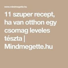 11 szuper recept, ha van otthon egy csomag leveles tészta | Mindmegette.hu Food, Meal, Essen, Hoods, Meals, Eten