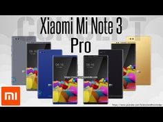Xiaomi Mi Note 3 Pro Official Video 2017 Full Phone Specifications, Pric...