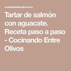 Tartar de salmón con aguacate. Receta paso a paso - Cocinando Entre Olivos