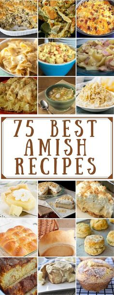 These 75 best Amish recipes are quite simple to make and most ingredients for these recipes are readily available. Best of all, no matter who makes them the results are wonderfully good.