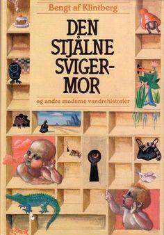 """""""Den stjålne svigermor og andre moderne vandrehistorier"""" av Bengt af Klintberg"""