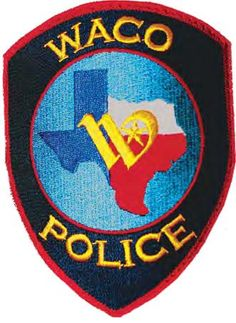 Waco Police Patch - Waco PD celebrates 140 years