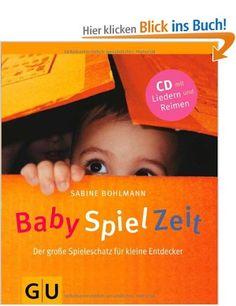 BabySpielZeit (mit Audio-CD): Der große Spieleschatz für kleine Entdecker (GU Einzeltitel Partnerschaft & Familie): Amazon.de: Sabine Bohlmann: Bücher