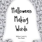 5 Making Words worksheets.  Manipulate the letters in a given word and see how many other words you can make.*Halloween*Spiders*Candy Corn*Scar...
