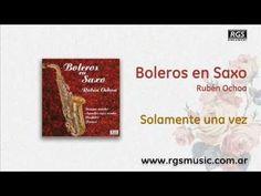 Boleros en Saxo - Rubén Ochoa - Solamente una vez