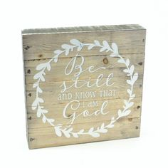 Be Still and Know That I Am God Pallet Box Sign 7.5 x 7.5 FREE