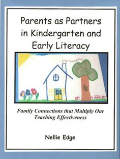 """""""Parents as Partners in Kindergarten and Early Literacy"""" by Nellie Edge http://www.nellieedge.com/shop/literacy-manuals.htm"""