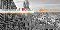 HR Tech Hub Vienna: Ziel ist die Vernetzung der Wiener HR-Tech Szene. Der Fokus liegt anfangs auf Recruiting und wird später ausgedehnt.