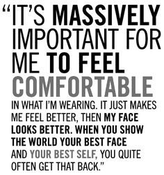 -Quote by Lauren Hutton  So Important to me to feel comfortable.