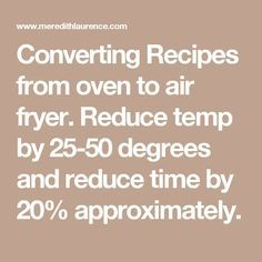 Converting Recipes from oven to air fryer. Reduce temp by degrees and redu… – air fryers – Converting Recipes from oven to air fryer. Reduce temp by degrees and redu… – air fryers – Nuwave Oven Recipes, Air Fryer Oven Recipes, Air Fryer Dinner Recipes, Meat Recipes, Air Fryer Cooking Times, Cooks Air Fryer, Oven Fryer, Nuwave Air Fryer, How To Convert A Recipe