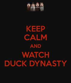 Duck Dynasty - Best show!
