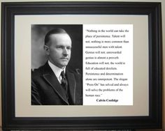 "President Calvin Coolidge "" Press on"" Famous Quote Framed Photo Picture WP1 