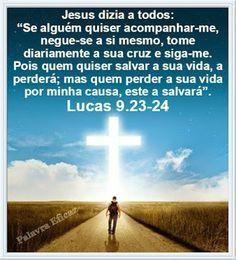Promessas para hoje: Mais da presença de Deus-Lucas 9.23-24