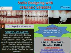 SMILE DESIGNING with CERAMIC VENEERS is coming to Mumbai this May : early bird registrations for this 3 day course has already started..!