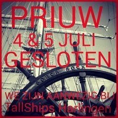 4 en 5 juli gesloten! Shop closed! #tallships #sailharlingen