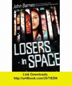 Losers in Space (9780670061563) John Barnes , ISBN-10: 0670061565  , ISBN-13: 978-0670061563 ,  , tutorials , pdf , ebook , torrent , downloads , rapidshare , filesonic , hotfile , megaupload , fileserve