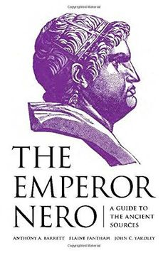 The Emperor Nero: A Guide to the Ancient Sources